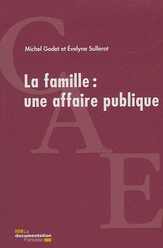 LA FAMILLE : UNE AFFAIRE PUBLIQUE: LA FAMILLE :