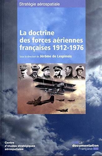 La doctrine des forces aeriennes francaises (1912-1976) (French Edition): Jérôme de Lespinois