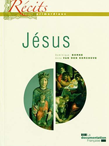 Jésus (Récits primordiaux): Dominique Borne; Anna