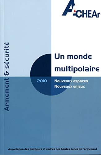 """""""un monde multipolaire ; nouveaux espaces, nouveaux enjeux"""""""