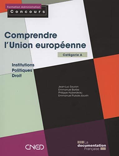 Comprendre l'union europeenne - categorie a -: Jean-Luc Sauron; Emmanuel
