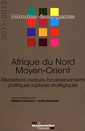 Afrique du Nord-Moyen Orient 2011-2012: Frédéric Charillon; Alain