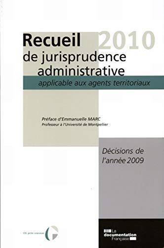 """""""recueil 2010 de jurisprudence administrative applicable aux agents territoriaux ; dé..."""