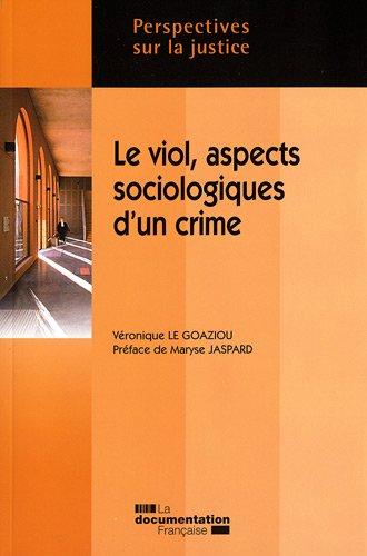VIOL ASPECTS SOCIOLOGIQUES D UN CRIME -L: LE GOAZIOU VERONIQUE