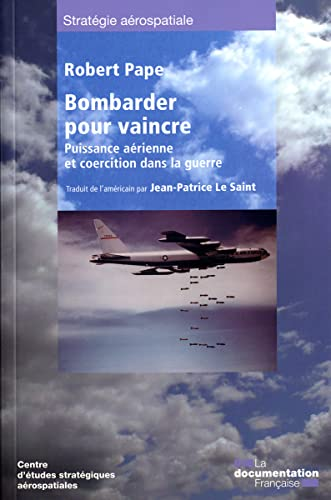Bombarder pour vaincre (French Edition): Robert Pape