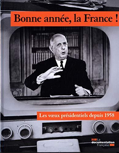 bonne année la france ! les voeux présidentiels sous la V République: La ...