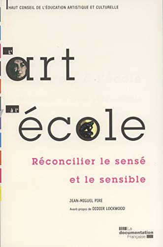 9782110087577: L'art � l'�cole. R�concilier le sens� et le sensible