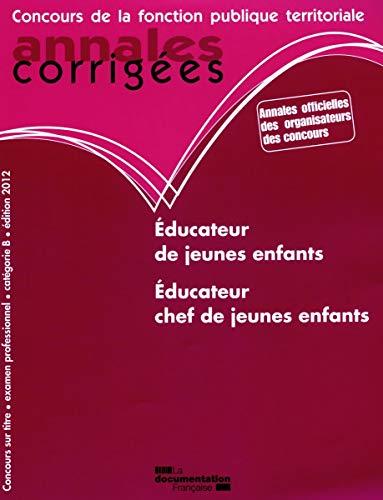 9782110088000: Educateur de jeunes enfants. Educateur chef de jeunes enfants 2012 - Concours externe, interne, 3e concours et examen professionnel - Catégorie B