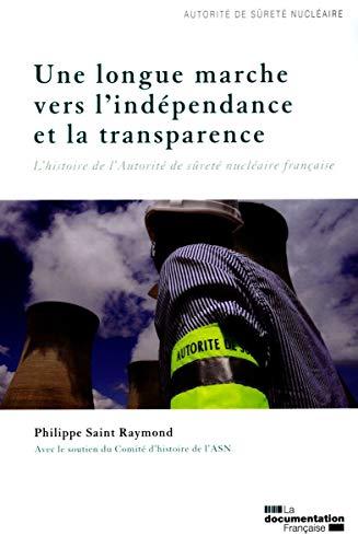9782110089519: Une longue marche vers l'indépendance et la transparence - L'histoire de l'Autorité de sûreté nucléaire française