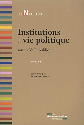 Institutions et vie politique sous la Ve République: Michel Verpeux, Thierry-Serge Renoux