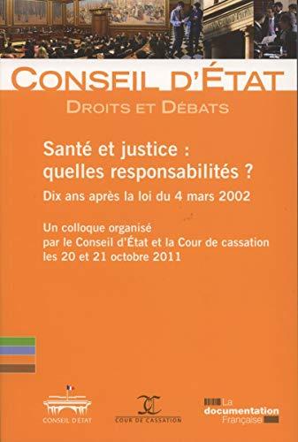 9782110093172: Santé et Justice : quelles responsabilités - (Droits et débats n° 7) - Dix ans après la loi du 4 mars 2002 - Colloque organisé les 20 et 21 octobre 2011 par le Conseil d'Etat et la Cour de cassation