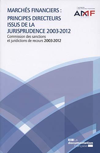 Marchés financiers : Principes directeurs issus de la jurisprudence, 2003-2012, Recueil 2012...