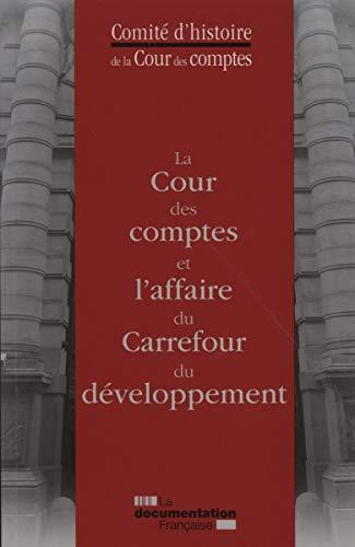 9782110095923: La cour des comptes et l'affaire du carrefour du développement
