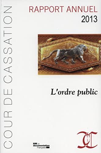 Rapport année 2013 - L'ordre public - Cour de cassation