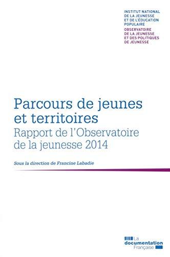 Parcours de jeunes et territoires - 2e rapport bienneal de l'observatoire de la jeunesse et ...