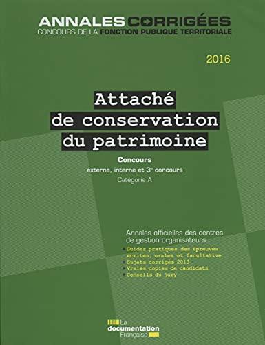 Attaché de conservation du patrimoine 2016 - Concours externe, interne, 3e concours - Cat&...