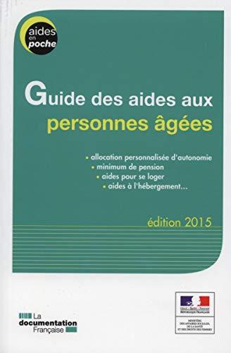 Guide des aides aux personnes âgées -: Ministère Du Travail