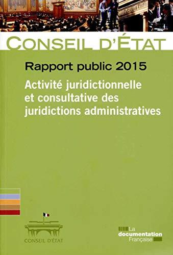 Rapport public 2015 du Conseil d'État - Volume 1 - Activité juridictionnelle...