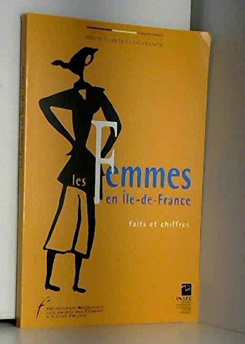 Les femmes en Île-de-France : Faits et: Dà là gation