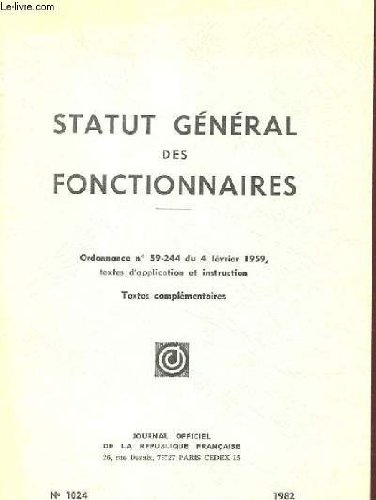 9782110704139: Statut general des fonctionnaires - ordonnance n� 59-244 du 4 fevrier 1959, textes d'application et instruction - textes complementaires - n� 1024