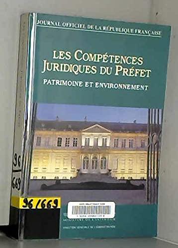 9782110739179: Les compétences juridiques du préfet : Recensement des attributions exercées par le représentant de l'Etat dans la région et le département (Journal officiel de la République française)