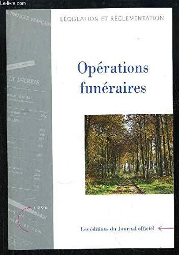 9782110741783: OPERATIONS FUNERAIRES. : Textes législatifs réglementaires, édition mise à jour au 29 octobre 1996