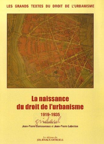 La naissance du droit de l'urbanisme (French Edition): Jean-Pierre Demouveaux