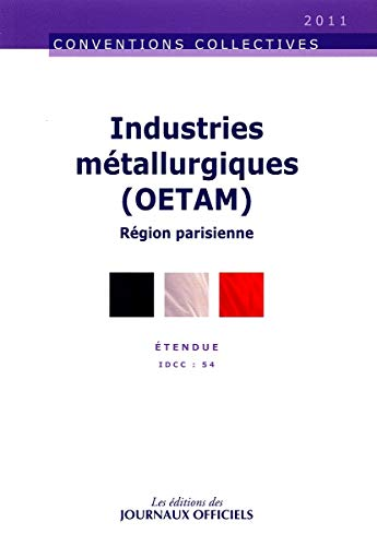 9782110766113: Industries métallurgiques (OETAM) - Région parisienne - Brochure 3126 - Idcc 54