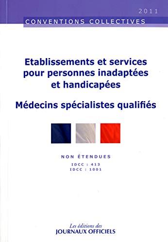 9782110766977: éetablissements et services pour personnes inadaptées et handicapées ; médecins spécialistes qualifiés idcc 413, idcc 1001 (10e édition)