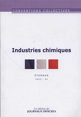 9782110767172: Industries chimiques - Convention collective brochure n� 3108 - IDCC 44 - 16�me �dition