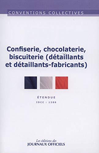 9782110767981: Confiserie, chocolaterie, biscuiterie (d�taillants et d�taillants-fabricants) - 8�me �dition - mars 2013 - Brochure 3224 - IDCC 1286