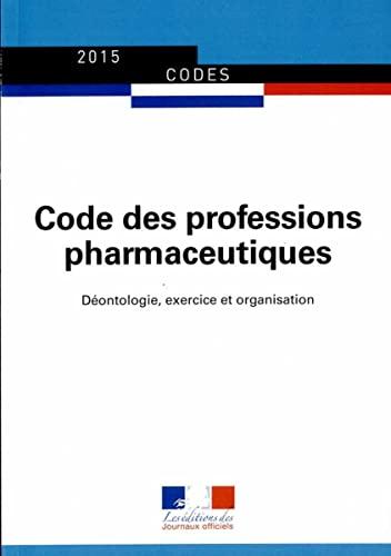 9782110769305: Code des professions pharmaceutiques : Déontologie, exercice et organisation