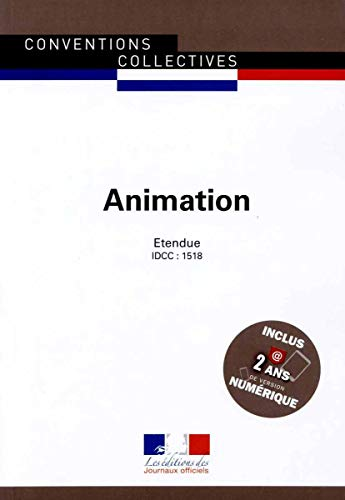 9782110770233: Animation, Convention collective nationale étendue 16ème édition Janvier 2015 - Brochure 3246 - IDCC : 1518