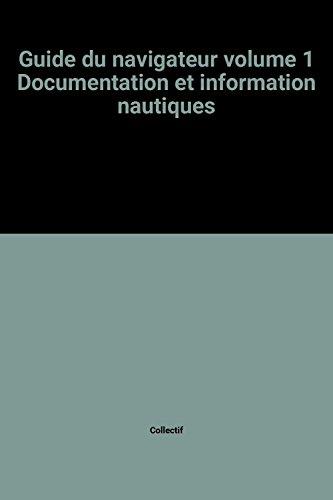 9782110803412: Guide du navigateur volume 1 Documentation et information nautiques