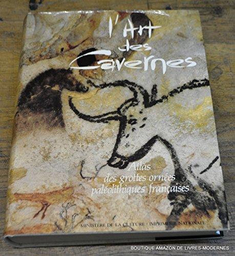 L'Art des cavernes : Atlas des grottes ornà es palà olithiques franÃ&sect...