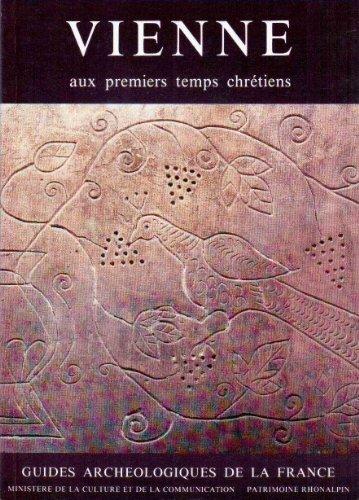 9782110808790: Vienne (Isere) aux premiers temps chretiens (Guides archeologiques de la France) (French Edition)