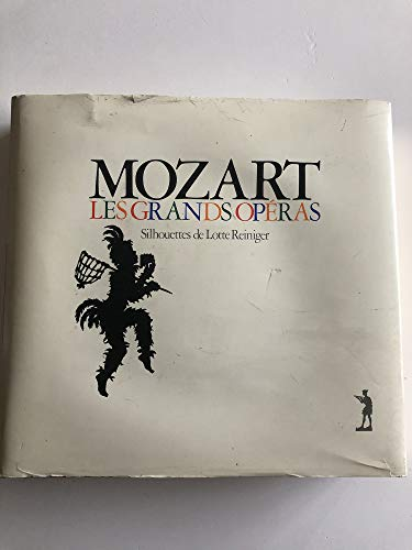 Mozart, Les grands opéras, Silhouettes de Lotte Reiniger: REINIGER Lotte