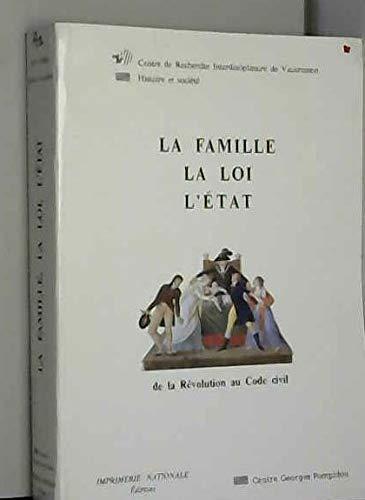 9782110810564: La Famille, la loi, l'�tat : De la R�volution au Code civil, [actes du s�minaire, Paris, 1989]