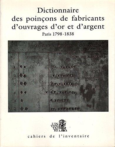 9782110811462: Dictionnaire des poin�ons de fabricants d'ouvrages d'or et d'argent de Paris et de la Seine Tome 1 : 1798-1838