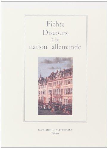 Discours a La Nation Allemande: Fichte, Johann Gottlieb
