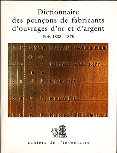 9782110813435: Dictionnaire des poinçons de fabricants d'ouvrages d'or et d'argent de Paris et de la Seine Tome 2 : 1838-1875
