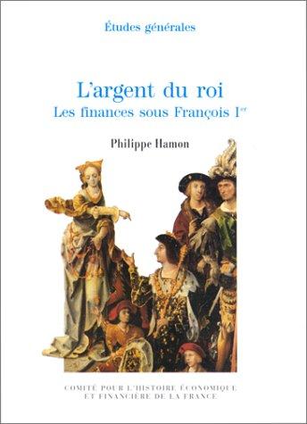 9782110876485: L'Argent du roi : Les Finances sous François 1er