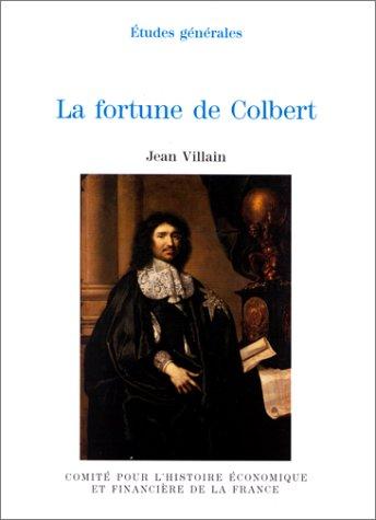 LA FORTUNE DE COLBERT: VILLAIN ( Jean )