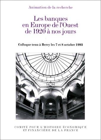 9782110876539: Les banques en Europe de l'Ouest de 1920 � nos jours. Actes du colloque tenu a Bercy les 7 et 8 octobre 1993