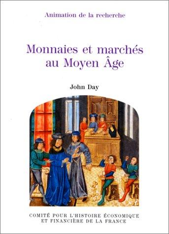 Monnaies et marchés au Moyen Âge. Préface de Herman Van der Wee.: DAY, JOHN.