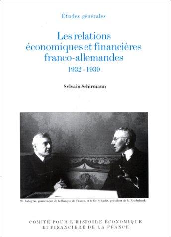 9782110878359: Les Relations économiques et financières franco-allemandes, 24 décembre 1932 - ler septembre 1939 (Histoire économique et financière de la France) (French Edition)