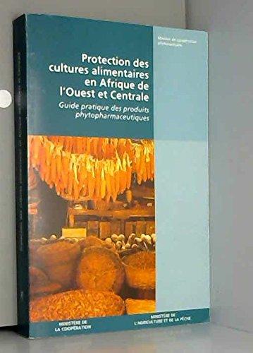 9782110885647: Protection des cultures alimentaires en Afrique de l'Ouest et centrale : Angola, Bénin, Cameroun, République centrafricaine, Congo, Côte d'Ivoire, Gabon, Ghana, Guinée, Guinée-Bissao, Guinée équatoriale, Liberia, Nigeria, Sao Tome-e-Principe, Sierra Leone, Togo, Zaïre
