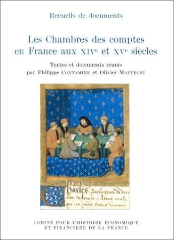 Les chambres des comptes en France aux XIVe et XVe siècles. Comité pour l'...