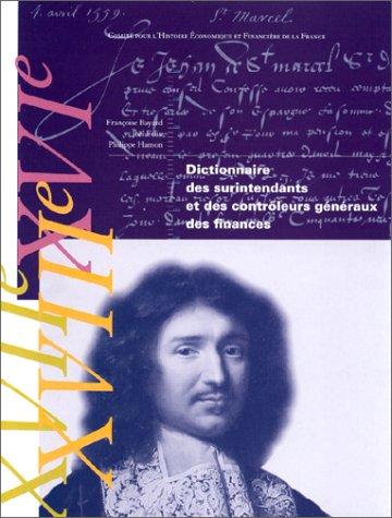 Dictionnaire des surintendants et contrôleurs généraux des finances, XVIe - ...