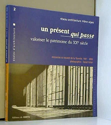 9782110908834: un present qui passe valoriser le patrimoine du 20e siecle amenagement eturbanisme reseau architectu